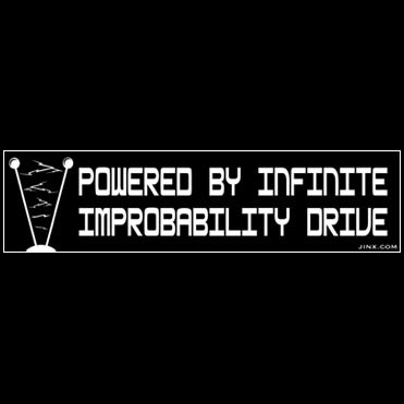 Powered by the Infinite Improbability Drive